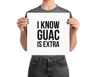 I know guac is extra, print, graphic poster, guacamole, avocado, art print, kitchen decor, room decor, housewarming gift, funny gift idea