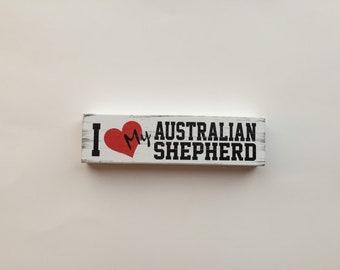 I Love My Australian Shepherd Rustic Wooden Block (6 Inches)