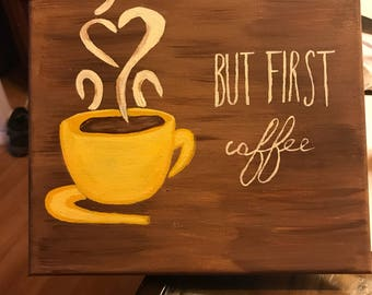 But First Coffee Canvas 10x10