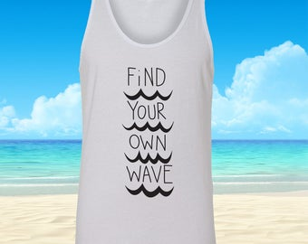 Find your Own Wave Tank Top, White Tank top, Beach Tank, Toddler Tank top, Summer Tank, Girls Tank, Boys Tank, Surf Tank, Surfing, Waves