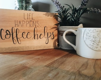 Coffee Helps - Wooden Sign