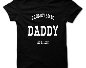 Promoted to Daddy Shirt, New Dad Shirt, Dad Shirt, Father's Day Shirt, Father Gift