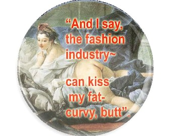 Humorous Fridge MAGNET womens humor on Fashion Industry