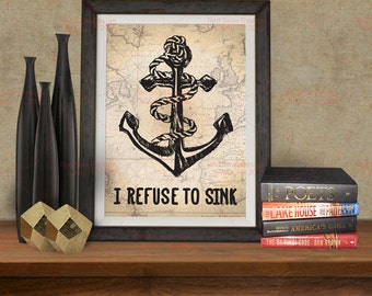 Anchor I refuse to sink Anchor Print Nautical print, printable 5x7 8x10, 11x14 Instant download PDF, JPG 5x7, 8x10, 11x14
