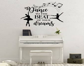 Dance to the beat of your dreams, music, dancing, Wall Art, Vinyl, Decal, Wall Sticker