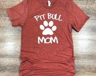 Pitbull, Pitbull Shirt, Dog Mom, Pitbull mom Tee, Dog Breed T Shirt, Mom Gift, Pitties, Dog Mom Gift, Dog Lover Gift, Dog Shirt, Dog lover