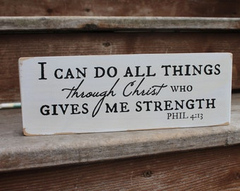 """Philippians 4:13 - """"I can do all things through Christ who gives me strength."""" Blessing Block - Wood Sign - Home Decor - Baptism"""