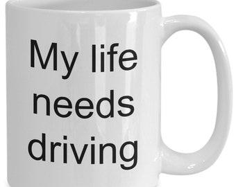 Life succs mug - funny coffee cup - my life needs driving