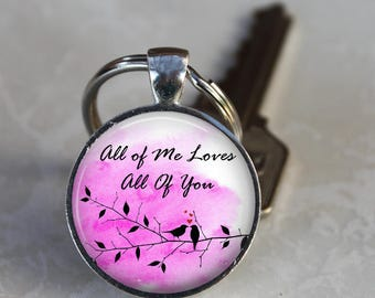 All of Me Loves All of You Pendant, Necklace or Key Chain, Optional Customization - Birds, Love, Wedding, Engagement