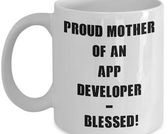 App Developer Mug, Proud Mother Of an App Developer Mug, App Developer Gift, Gift For Mom