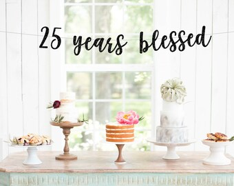 Cheers to 25 Years Banner, 25th Birthday Party, 25th Anniversary, 25th Birthday, 25th Birthday Decor, 25 years blessed,  25th Party Banner