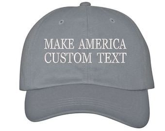 Custom Dad Hat Embroidered Dad Hat, MAKE AMERICA, Your text Here Personalized Custom Hat Personalized Baseball Cap,Choose Text, Gray