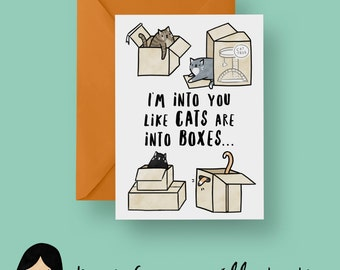 I'm Into You Like Cats Are Into Boxes Card, Cat Valentines Card - Hand Illustrated Card, Cat Card, Kitten Card, Romantic Card, Love Card