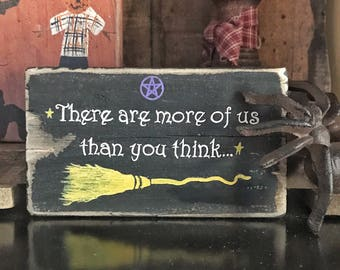 There Are More Of Us Than You Think Witch Wood Sign Witch Sign Witch Broom Witchy Decor Halloween Witch Wood Sign Wicca Wiccan Pagan Witches