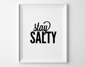 Stay Salty, Love Quote, wall print art, love sign, home decor, typography print, home wall art, poster, prints, wall decor