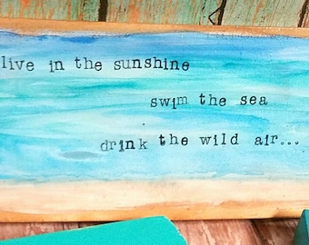 Beachy Watercolor on wood; live in the sunshine, swim the sea, drink the wild air