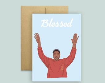 Kanye #blessed Greeting Card (Kanye Card, Hip Hop Card, Pop Culture Card, TLOP)