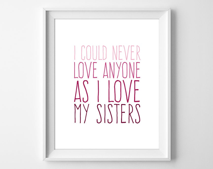 I Love My Sister Quotes Amusing I Could Never Love Anyone As I Love My Sisters Little Women