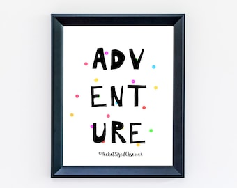 Adventure Print, Nursery Decor, Minimalist Print, Nursery Art, Cute Art, Typography Print