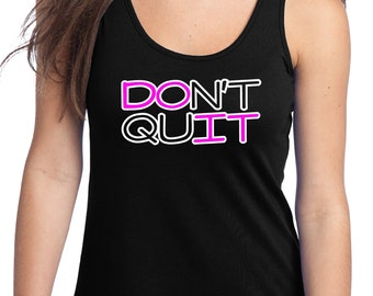 Do It Don't Quit Racerback Tank Top Shirt Gym Workout Crossfit Motivation Inspiration