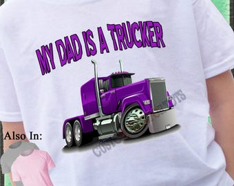 My DAD is a Trucker Shirt Purple Semi truck bodysuit infant shirt DADDY semi truck t-shirt