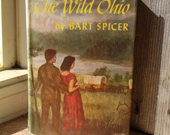 """1953 First Edition Hardcover of """"The Wild Ohio"""" by Bart Spicer"""
