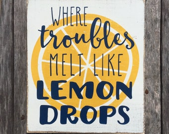 Where troubles melt like lemon drops - wood sign - hand painted - home decor  - gallery wall - custom sign - modern farmhouse style - unique