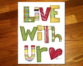Live with UR Heart 11x14 Print