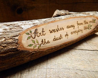 Picasso Quote - Art - Rustic Organic Natural Maple Branch Small Wooden Sign by Tanja Sova