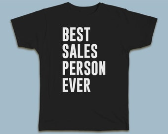 BEST Sales Person EVER T-shirt