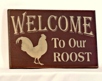 Welcome To Our Roost   Primitive Country Painted Wall Sign, Rooster Decor,  Welcome Sign
