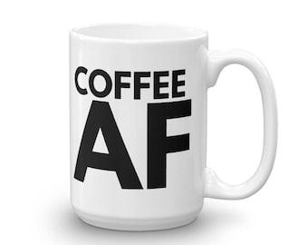 Coffee AF Mug