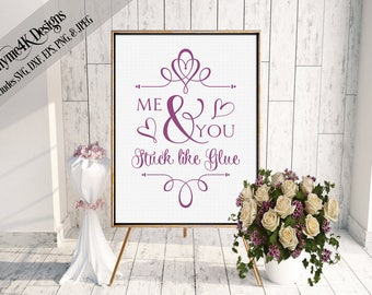 "SVG Digital Design ""Me & You Stuck like Glue"" Quote Instant Download  - Wedding  Includes svg, png, jpeg, dxf, and eps formats."