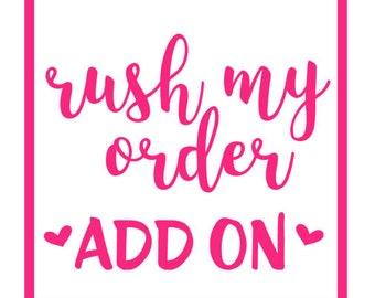 RUSH my Order | Rush My Order Add On | sassyandcodesigns
