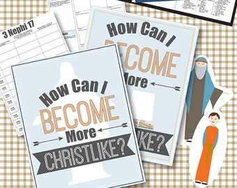 October {Come Follow Me} How Can I Become More Christlike - Teaching Package