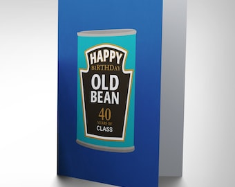 Birthday Card - 40th Friend Funny Old Age Beans Blank Card CP2801