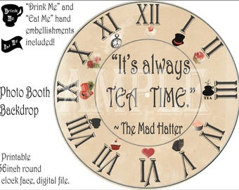 "36"" Mad Hatter Clock Backdrop Printable Steampunk ""It's Always TEA TIME"" Alice in Wonderland Clock Face Eat Me Drink Me Hands Roman Numerals"