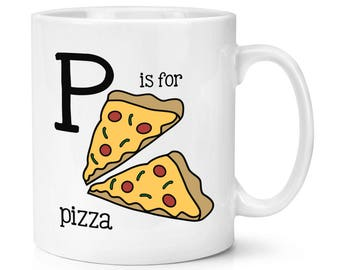 Letter P Is For Pizza 10oz Mug Cup