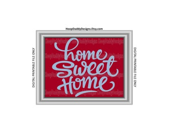 Home Sweet Home Digital Print. Printable Design