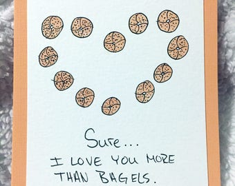 Sure... I Love You More Than Bagels Blank Inside Funny Mothers Day Fathers Day Greeting Card