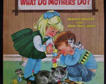 Vintage 1966 HC Children's Book - What Do Mothers Do? - Knoche / Jones - Whitman Small World Library Book