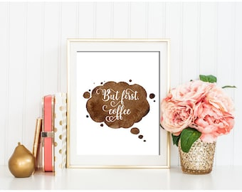 Printable quote art But First Coffee Print Wall quote decor Kitchen wall art Kitchen prints printable Life quote poster Typographic Print