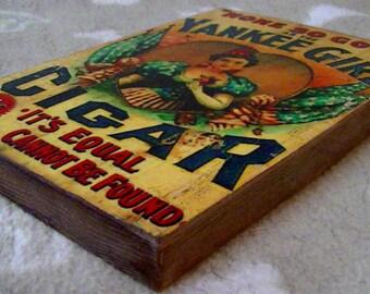 Yankee Girl Cigar Sign - Rustic Antiqued Look