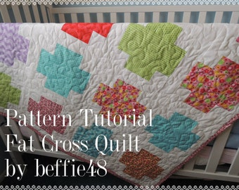 Fat Cross Quilt Pattern, Fun Tutorial with photos, pdf format, Instant Download