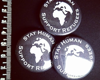 Stay human - support refugees, refugees welcome button pin