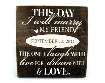 Personalized Wedding Sign Rustic Wood Home Decor Gift - This Day I Will Marry My Friend (#1235)