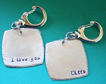 I Love You / Ditto Key Chain Pair - Personalized - Hand Stamped Key Ring - Gift for Couples