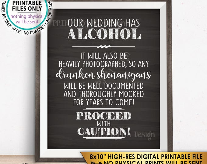"Wedding Bar Sign, Wedding Alcohol, Drunken Shenanigans Documented Proceed with Caution Sign, Chalkboard Style PRINTABLE 8x10"" Sign <ID>"