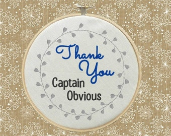 Funny Sarcastic Thank You Captain Obvious 5x7  Machine Embroidery Design Hoop Art Wall Art Digital File Instant Download The Twisted Turnip