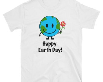 Happy Earth Day April 2018 T-shirt - Cute Everyday Earth Day T-shirt - Save the Earth T-Shirt - Save the Planet and Go Green T-shirt